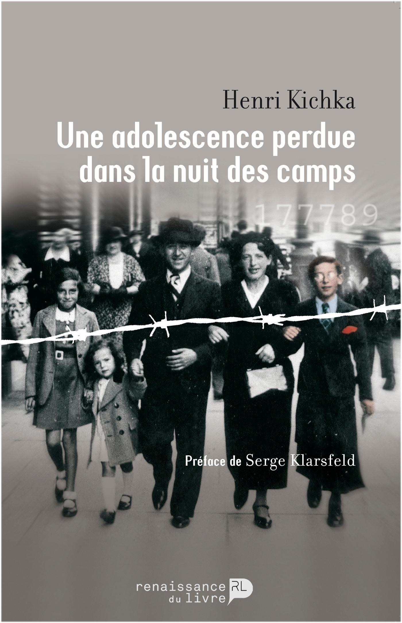 Henri Kichka Une adolescence perdue dans la nuit des camps