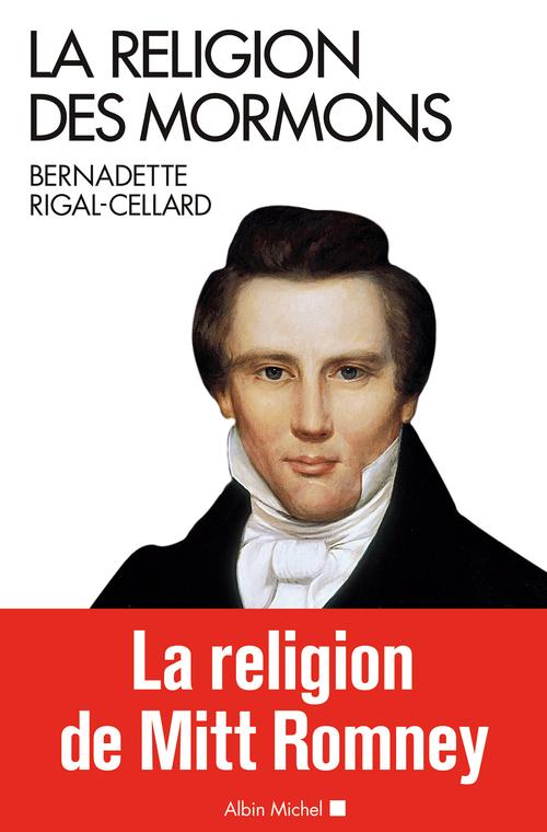 Bernadette Rigal-Cellard La Religion des mormons