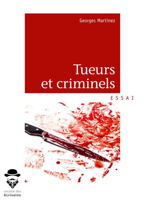 Georges Martinez Tueurs et criminels