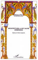 Architecture et art sacr� arm�niens ; aper�u et divers aspects