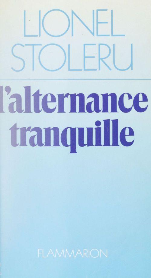 Lionel Stoleru L'Alternance tranquille