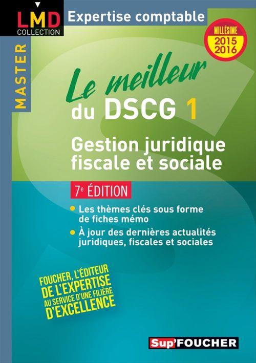 Collectif Le meilleur du DSCG 1 - Gestion juridique fiscale et sociale - 7e édition - Millésime 2015-2016