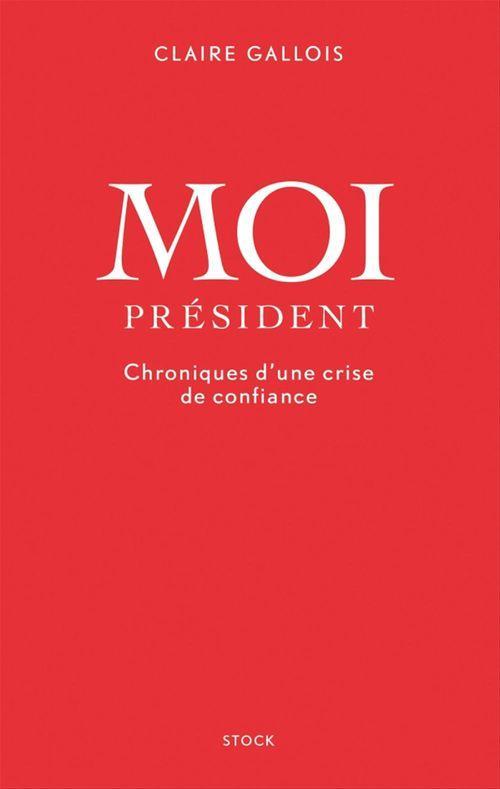 Claire Gallois Moi Président