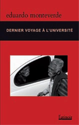 Eduardo Monteverde Dernier voyage à l'université et autres histoires/El último viaje a la universidad y otras historias
