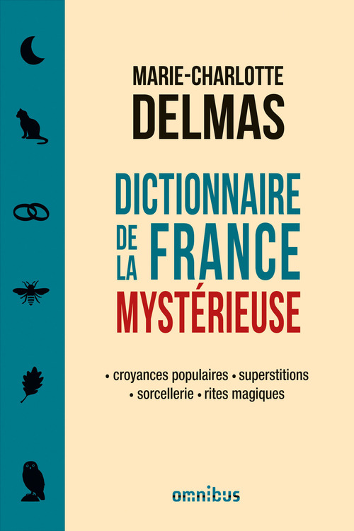 Marie-Charlotte DELMAS Dictionnaire de la France mystérieuse