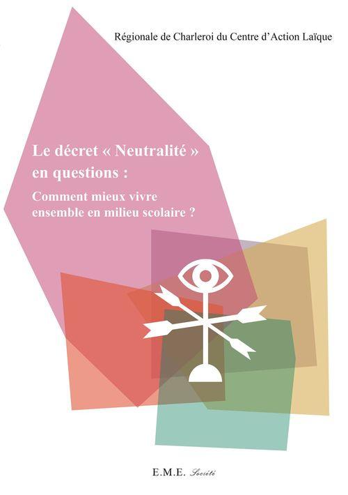 """Le décret """"Neutralité"""" en questions : Comment mieux vivre ensemble en milieu scolaire ?"""