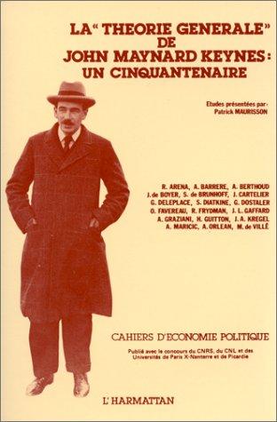 """Cahiers D'Economie Politique La """"théorie générale"""" de John Maynard Keynes : un cinquantenaire"""