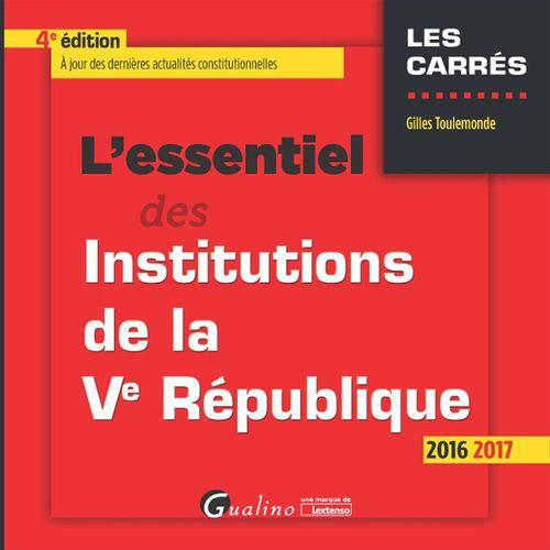 L'essentiel des institutions de la Ve République - 4e édition 2016-2017