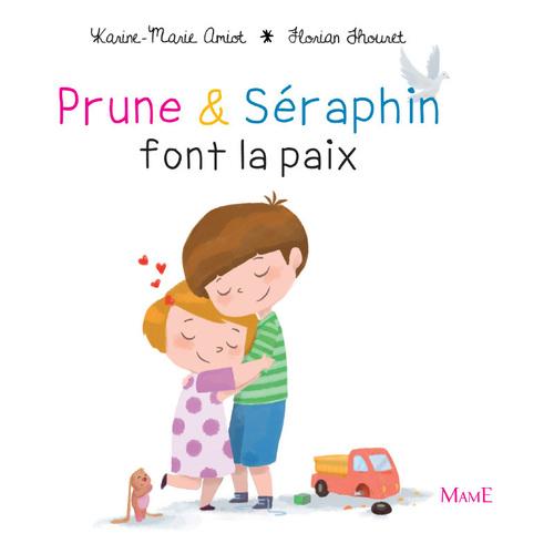Karine-Marie Amiot Prune et Séraphin font la paix