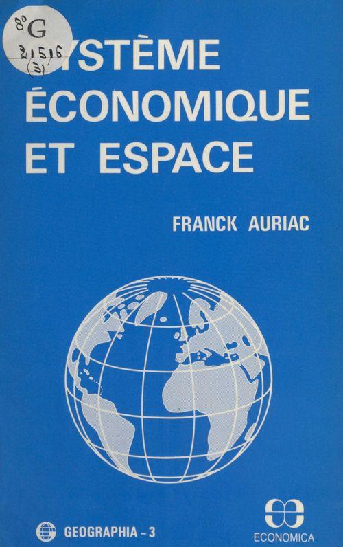 Franck Auriac Système économique et espace : Le Vignoble languedocien