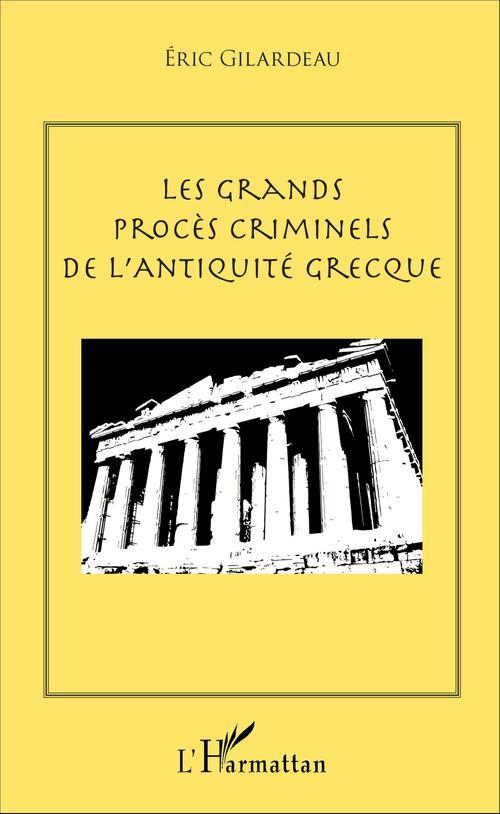 Eric Gilardeau Les grands procès criminels de l'antiquité grecque