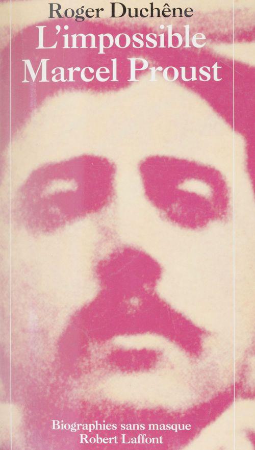 L'Impossible Marcel Proust
