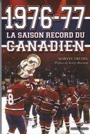 Martin Trudel 1976-77 ; la saison record du Canadien