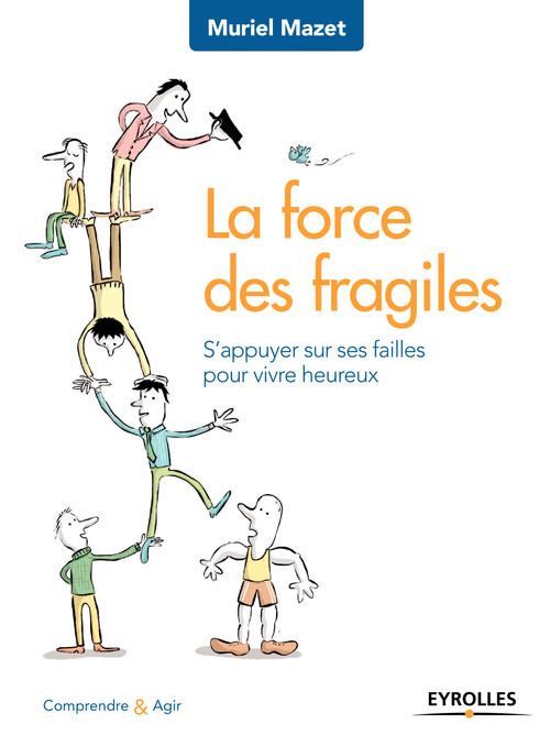Muriel Mazet La force des fragiles