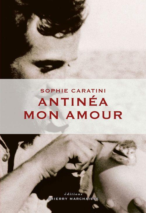 Sophie CARATINI Antinéa mon amour