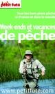 Weekends et vacances de p�che ; tous les bons plans p�che en France et dans le monde (�dition 2011)