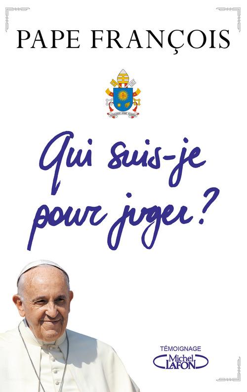 Pape Francois Qui suis-je pour juger ?
