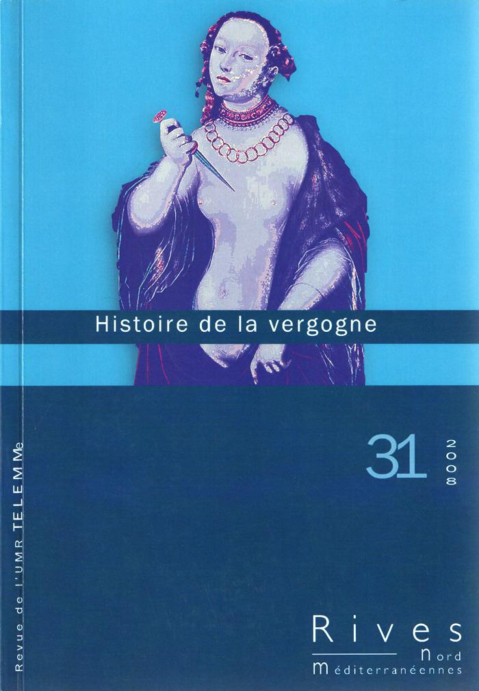 TELEMME - UMR 6570 31 | 2008 - Histoire de la vergogne - Rives