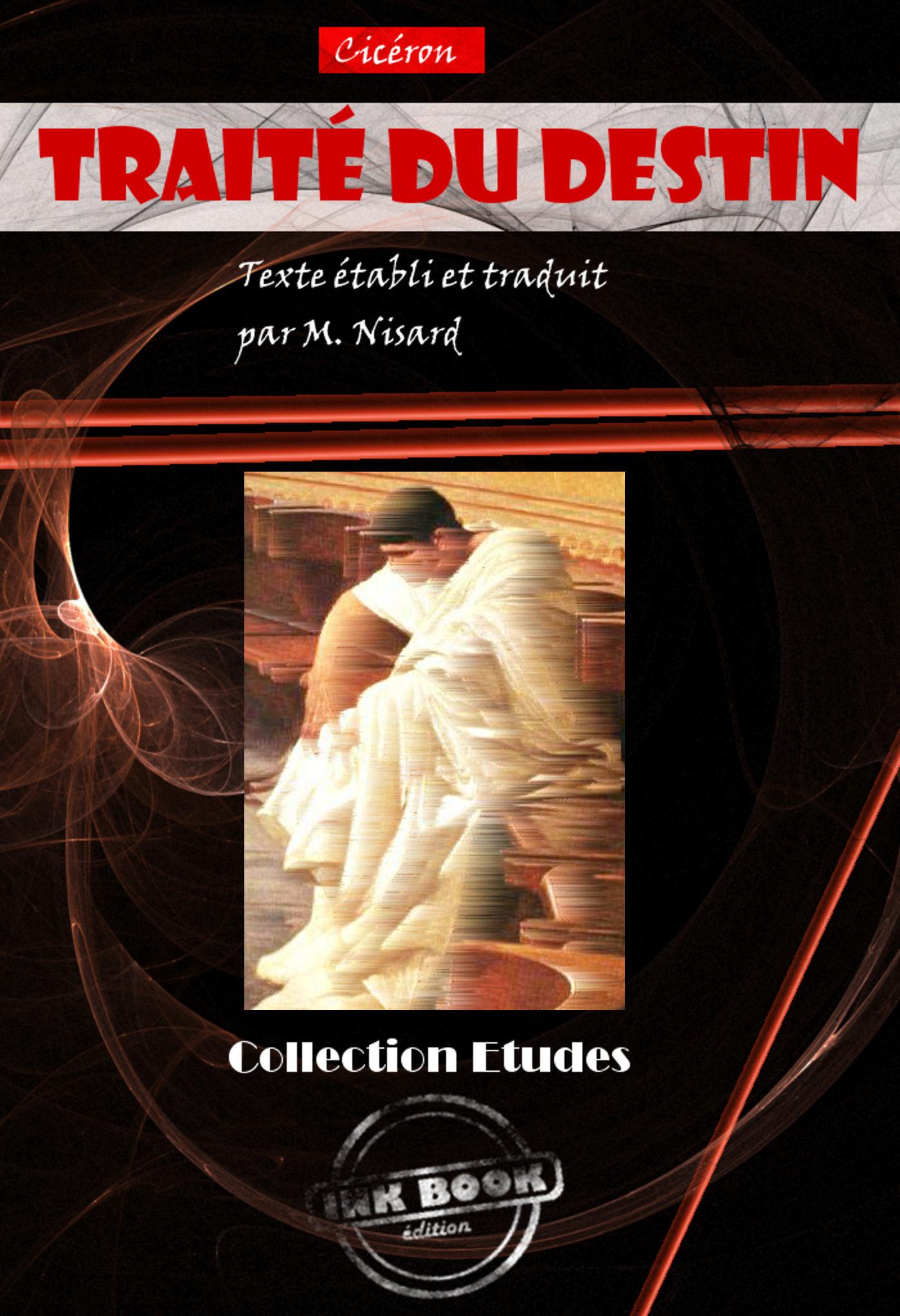 Cicéron Traité du destin. Texte établi et traduit par M. Nisard