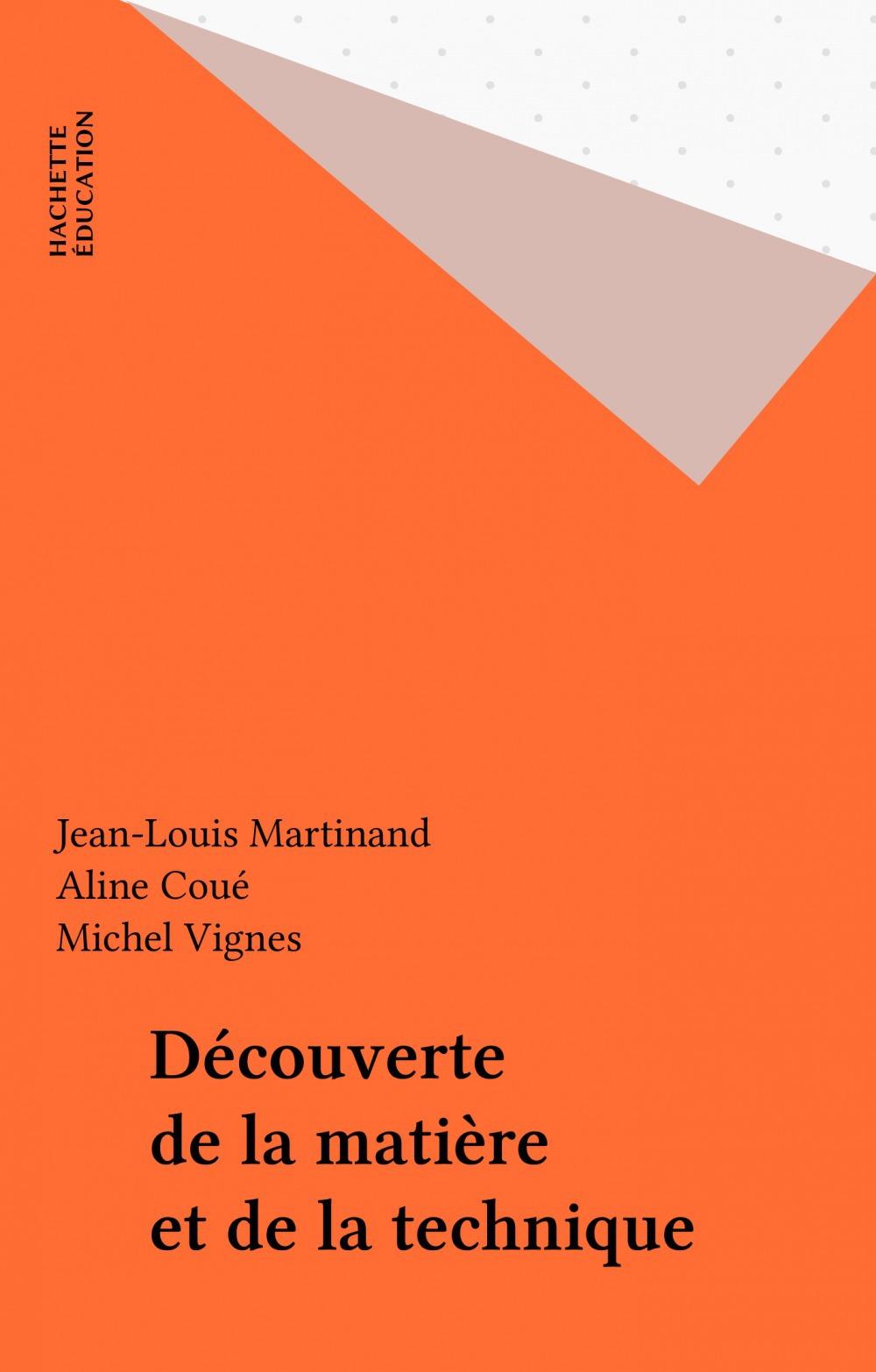 Jean-Louis Martinand Découverte de la matière et de la technique