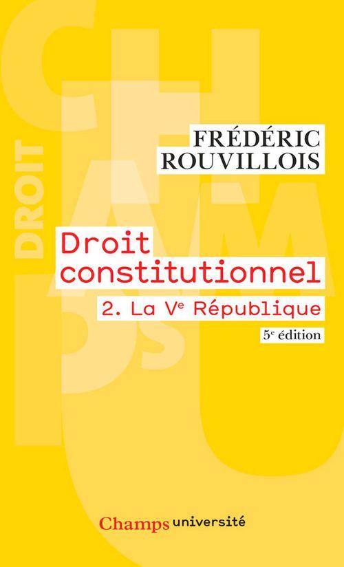 Frédéric Rouvillois Droit constitutionnel (Tome 2) - La Ve République