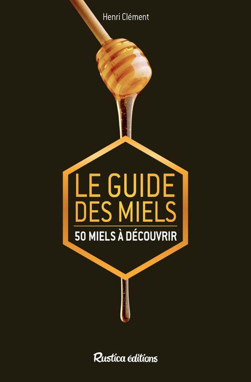 Henri Clément Le guide des miels