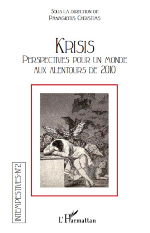 Intempestives Krisis ; perspectives pour un monde aux alentours de 2010