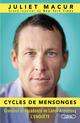 Cycles de mensonges ; grandeur et d�cadence de Lance Armstrong, l'enqu�te