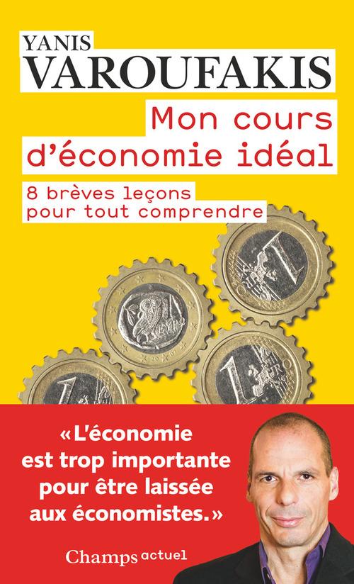 Yanis Varoufakis Mon cours d'économie idéal