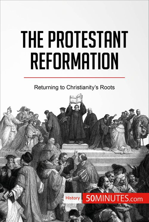 50MINUTES.COM The Protestant Reformation