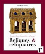 Sanchez Jean-Michel Reliques & reliquaires