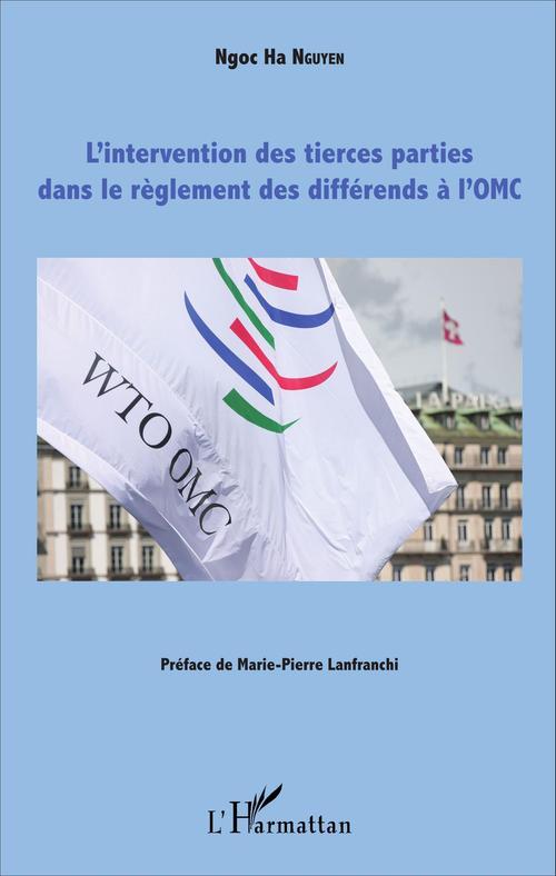 Ngoc Ha Nguyen L'intervention des tierces parties dans le règlement des différends à l'OMC