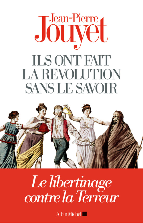 Jean-Pierre Jouyet Ils ont fait la Révolution sans le savoir