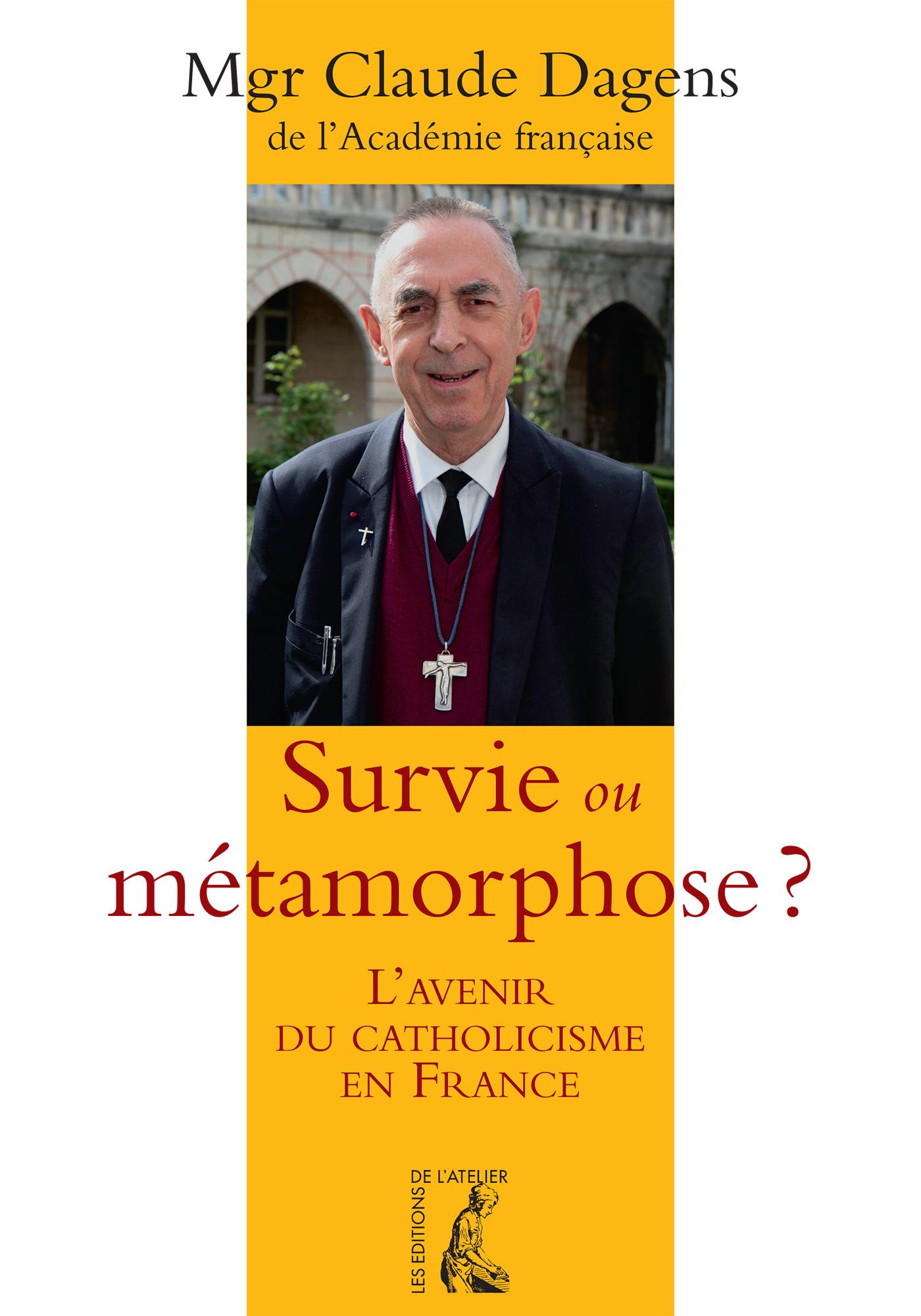 Claude Dagens Survie ou métamorphose ?