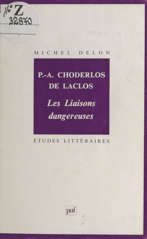 P.-A. Choderlos de Laclos : «Les Liaisons dangereuses»