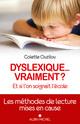 Dyslexique... vraiment ? ; et si l'on soignait plut�t l'�cole ; les m�thodes de lecture mises en cause