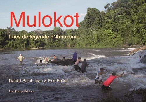 Mulokot Lacs de légende d'Amazonie