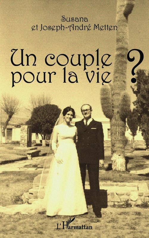 Joseph-André Metten Un couple pour la vie ?