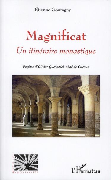 Etienne Goutagny Magnificat ; un itinéraire monastique