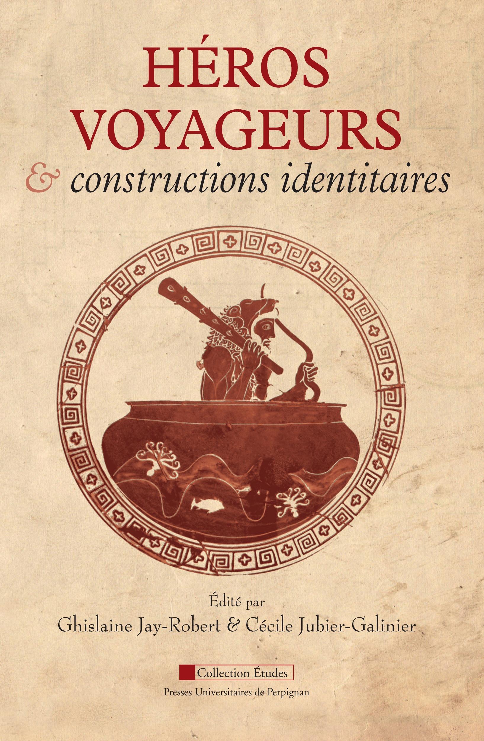 Cécile Jubier-Galinier Héros voyageurs et constructions identitaires