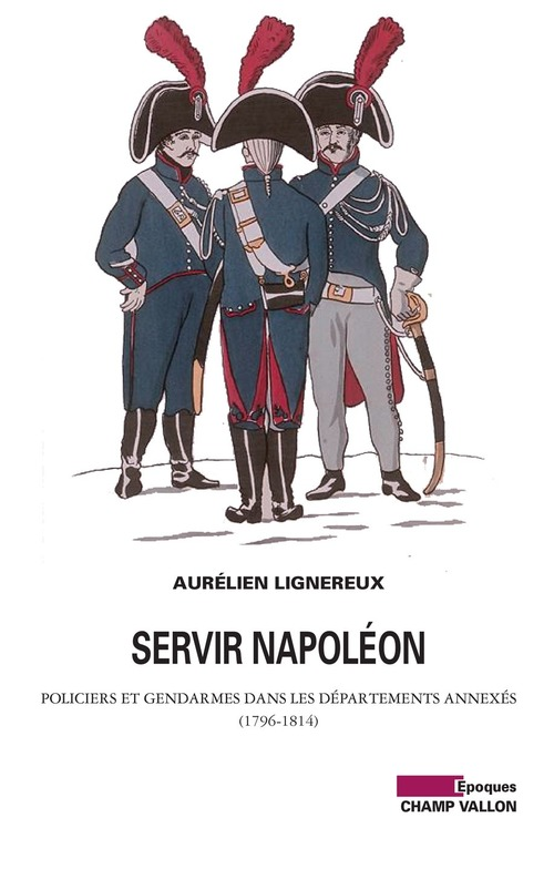 Aurélien LIGNEREUX Servir Napoléon