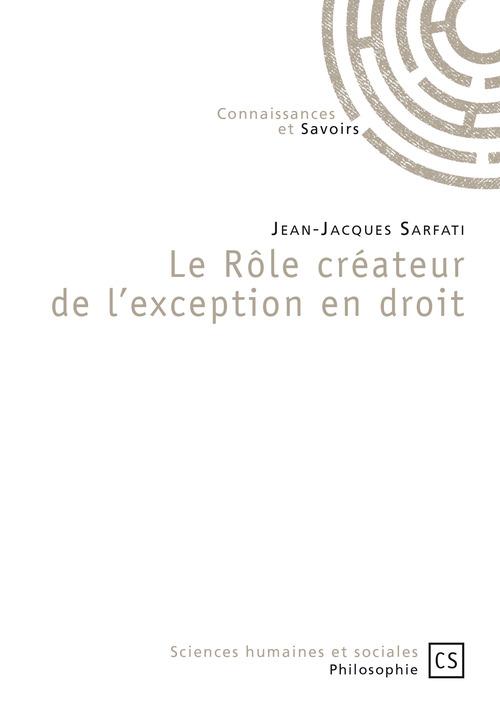 Jean-Jacques Sarfati Le rôle créateur de l'exception en droit