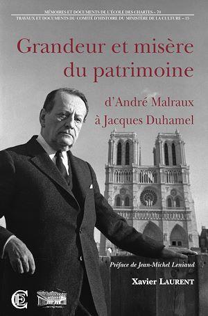 Ministère de la Culture et de la Communication Grandeur et misère du patrimoine : d'André Malraux à Jacques Duhamel