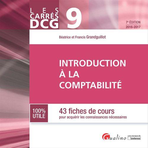 Francis Grandguillot Les Carrés DCG 9 - Introduction à la comptabilité - 7e édition 2016-2017