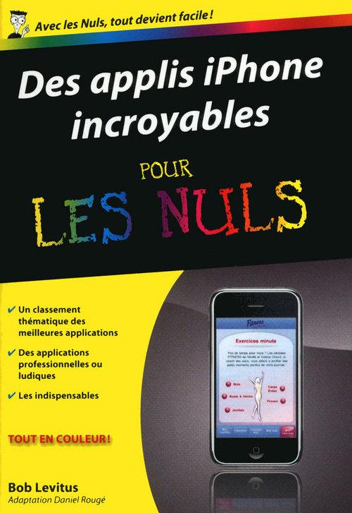 Bob LEVITUS Des applis iPhone incroyables Pour les Nuls