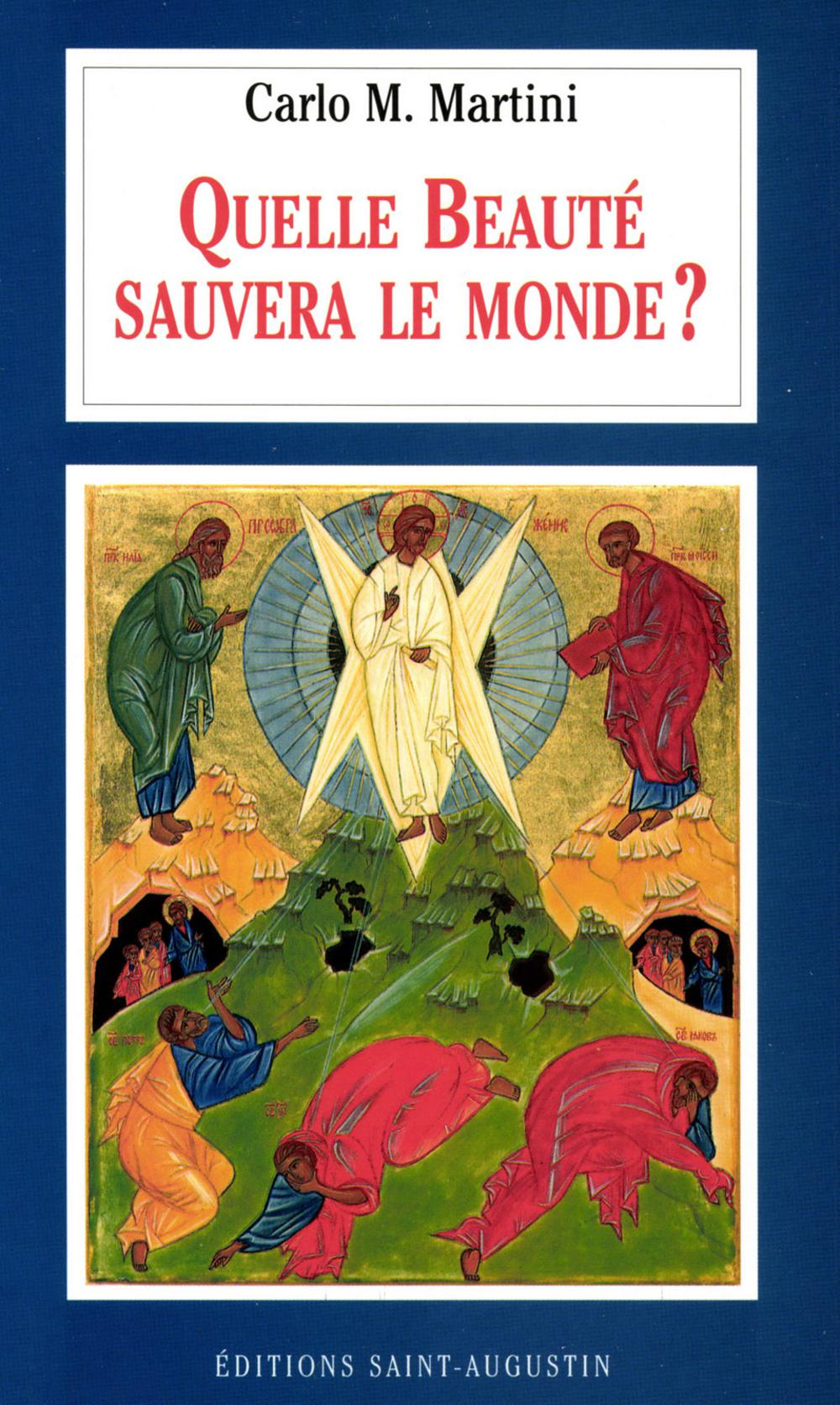 Carlo Maria Martini Quelle beauté sauvera le monde?
