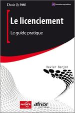 Le licenciement ; le guide pratique