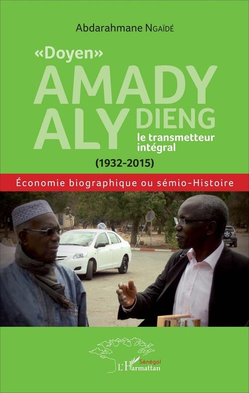 """Abdarahmane Ngaïdé """"Doyen"""" Amady Aly Dieng, le transmetteur intégral (1932-2015)"""