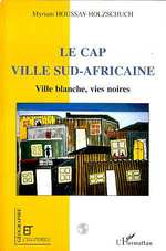 Le Cap, ville sud africaine ; ville blanche, vies noires