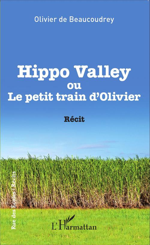 Olivier de Beaucoudrey Hippo Valley ou Le petit train d'Olivier